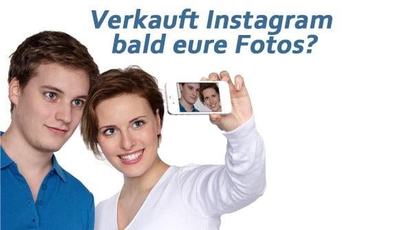 Verkauft Instagram eure Fotos?