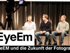 EyeEm und die Zukunft der Fotografie