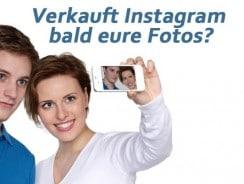 Verkauft Instagram bald eure Fotos? (UPDATE)