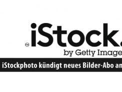 iStock kündigt neues Bilder-Abo an – das ändert sich für die Fotografen