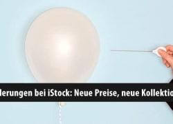 Änderungen bei iStock: Neue Preise, neue Kollektionen