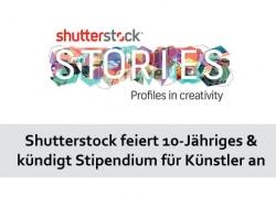 Shutterstock feiert 10-Jähriges und kündigt Stipendium für Künstler an